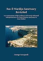 Ras il-Wardija sanctuary revisited : a re-assessment of the evidence and newly-informed interpretations of a Punic-Roman sanctuary in Gozo (Malta)