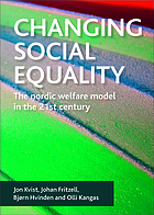 Changing Social Equality : the Nordic Welfare Model in the 21st Century