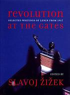 Revolution at the gates : selected writings of Lenin from 1917