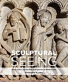 Sculptural seeing : relief, optics, and the rise of perspective in medieval Italy