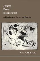 Jungian dream interpretation : a handbook of theory and practice