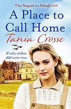 A Place to Call Home : an intense and emotive WW2 saga of love, courage and friendship.