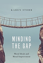 Minding the gap : moral ideals and moral improvement