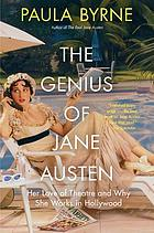 The genius of Jane Austen : her love of theatre and why she works in Hollywood