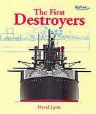 The first destroyers