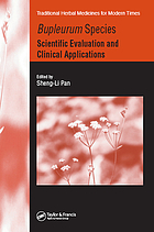 Bupleurum species : scientific evaluation and clinical applications