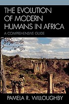 The evolution of modern humans in Africa : a comprehensive guide