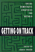 Getting on track : social democratic strategies for Ontario