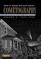 Cometography : a catalog of comets