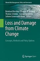Loss and Damage from Climate Change : Concepts, Methods and Policy Options