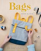 Bags : sew 18 stylish bags for every occasion
