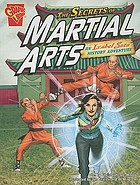 The secrets of martial arts : an Isabel Soto history adventure