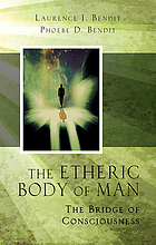 The etheric body of man : the bridge of consciousness