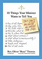10 things your minister wants to tell you : [(but can't, because he needs the job)]