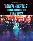 Critical survey of graphic novels : independents & underground classics