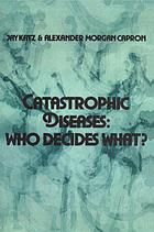 Catastrophic diseases : who decides what? : A psychosocial and legal analysis of the problems posed by hemodialysis and organ transplantation