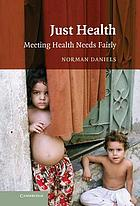 Just health : meeting health needs fairly
