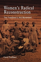 Womens Radical Reconstruction The Freedmens Aid Movement Book
