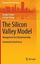 The Silicon Valley model : management for entrepreneurship