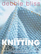 Step-by-step knitting workbook : all the techniques and guidance you need to knit successfully, including over 20 projects