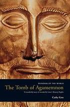 The tomb of Agamemnon : Mycenae and the search for a hero
