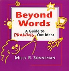 Beyond words : a guide to drawing out ideas