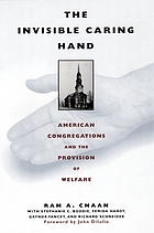 The invisible caring hand : American congregations and the provision of welfare