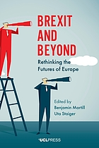 Brexit and beyond : rethinking the futures of Europe
