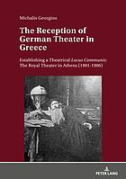 The reception of German theater in Greece : establishing a theatrical locus communis : The Royal Theater in Athens (1901-1906)