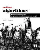 Grokking algorithms : an illustrated guide for programmers and other curious people