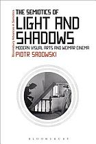 The semiotics of light and shadows : modern visual arts and Weimar cinema