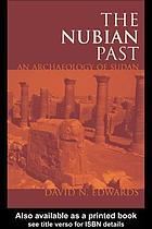 Nubian Past : an Archaeology of the Sudan.