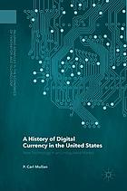 History of digital currency in the united states : new technology in an unregulated market