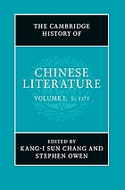 The Cambridge history of Chinese literature / Vol. 1, To 1375 / ed. by Stephen Owen.