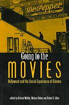 Going to the movies : Hollywood and the social experience of cinema
