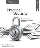 Practical security : simple practices for defending your systems