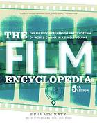 The film encyclopedia : [the most comprehensive encyclopedia of world cinema in a single volume]