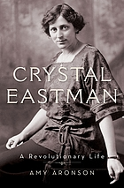 Crystal Eastman : a revolutionary life