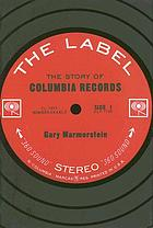 The label : the story of Columbia Records