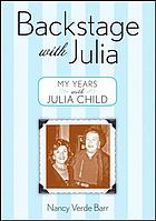 Backstage with Julia : my years with Julia Child