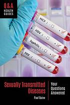 Sexually Transmitted Diseases : your questions answered