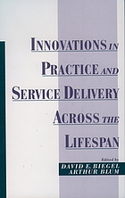 Innovations in practice and service delivery across the lifespan / monograph.