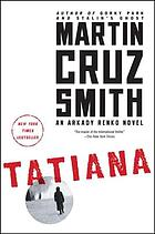Tatiana : an Arkady Renko novel