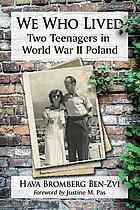 We who lived : two teenagers in World War II Poland