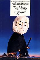 The master puppeteer /Katherine Paterson ; illustrated by Haru Wells.