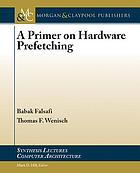 A primer on hardware prefetching