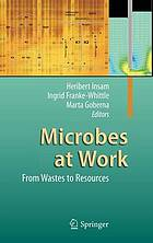 Microbes at work : from wastes to resources