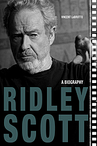 Ridley Scott : a biography