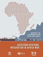Assessing regional integration in Africa VIII : bringing the Continental Free Trade Area about.