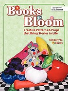 Books in bloom : creative patterns and props that bring stories to life